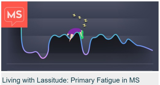 Living with Lassitude: Primary Fatigue in MS